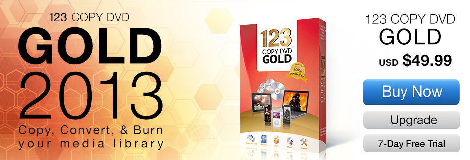 123 Copy DVD GOLD Software – Copy & Burn DVDs - Convert Movies & Video – Video Editor - Audio Converter - Try It Free