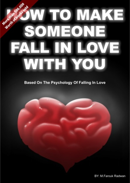 How To Make Someone Fall In Love With You (Based On The Psychology Of Falling In Love) - Only $17.99