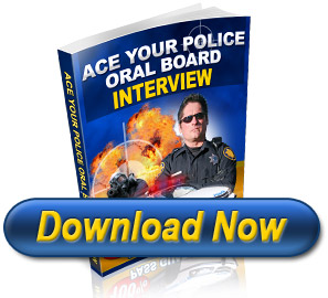 Police Oral Board Interview Questions For The Oral Board Exam - Only $25